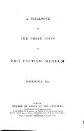 Catalogue of Greek Coins: Macedonia, Etc