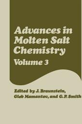 Advances in Molten Salt Chemistry: Volume 3