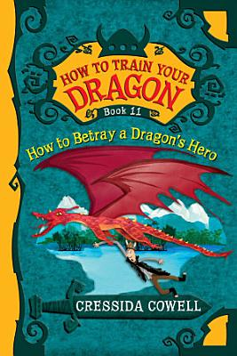 How To Train Your Dragon  How to Betray a Dragon s Hero