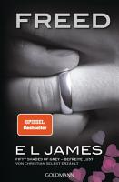 Freed   Fifty Shades of Grey  Befreite Lust von Christian selbst erz  hlt   PDF