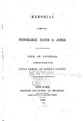 Memorial of the late Honorable David S. Jones: With an appendix, containing notices of the Jones family, of Queen's county