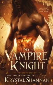 My Vampire Knight (Sanctuary, Texas #7)