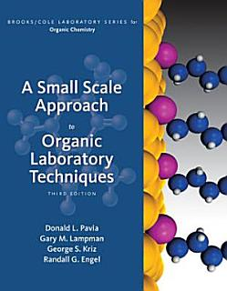 A Small Scale Approach to Organic Laboratory Techniques Book