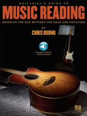 Guitarist's Guide to Music Reading: Bridging the Gap Between the Neck and Notation