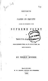Reports of cases in equity argued and determined in the Supreme Court of North Carolina: from December term, 1852, to August term, 1853, both inclusive, Volume 45