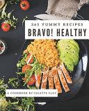 Bravo! 365 Yummy Healthy Recipes