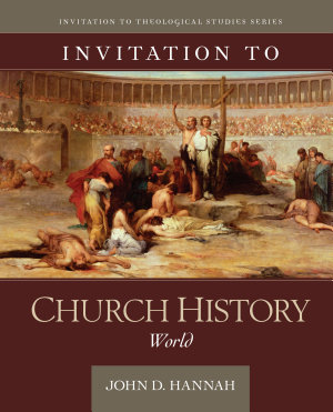 Invitation to Church History: World