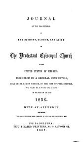 Journal of the Proceedings of the Bishops, the Clergy and the Laity of the Protestant Episcopal Church in the United States of America: 1856