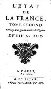 L'État de la France: ou l'on voit tous les princes, ducs et pairs, marêchaux de France, et autres officiers de la couronne ..., Volume2