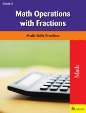 Math Operations with Fractions: Math Skills Practice