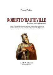 ROBERTO D'HAUTEVILLE: Dramma storico in tre tempi