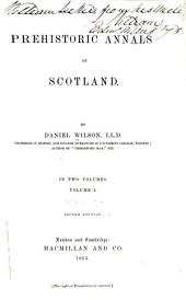 Prehistoric Annals of Scotland: Volume 1