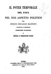 Il poter temporale del Papa nel suo aspetto politico per Enrico Eduardo Manning arcivescovo di Westminster