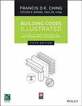 Building Codes Illustrated: A Guide to Understanding the 2015 International Building Code, Edition 5