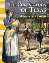 The Colonization of Texas: Missions and Settlers