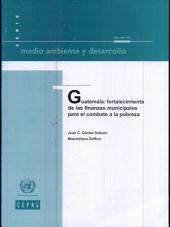 Guatemala: Fortalecimiento De Las Finanzas Municipales Para El Combate a La Pobreza