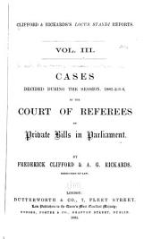 Cases Decided During the Sessions, 1873-[1884]: By the Court of Referees on Private Bills in Parliament, Volume 3