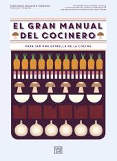 El gran manual del cocinero: Para ser un maestro de los fogones