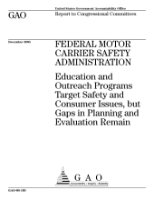 Federal Motor Carrier Safety Administration: Education and Outreach Programs Target Safety and Consumer Issues, But Gaps in Planning and Evaluation Remain : Report to Congressional Committees