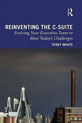 Reinventing the C Suite