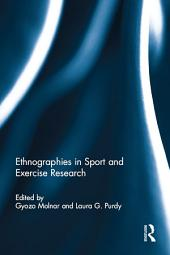 Ethnographies in Sport and Exercise Research