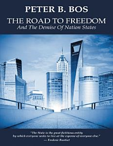 The Road to Freedom and the Demise of Nation States PDF
