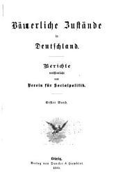 Bäuerliche Zustände in Deutschland: berichte veröffentlicht vom Verein für Socialpolitk, Bände 1-3
