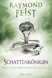 Die Schlangenkrieg-Saga 1: Schattenkönigin