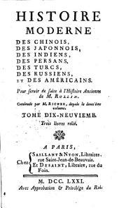 Histoire moderne des Chinois, des Japonais, des Indiens, des Persans, des Turcs, des Russiens etc: Volume19