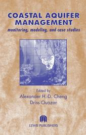 Coastal Aquifer Management-Monitoring, Modeling, and Case Studies
