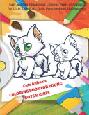 Cute Animals COLORING BOOK FOR YOUNG BOYS   GIRLS   Easy And Fun Educational Coloring Pages Of Animals For Little Kids  Boys  Girls  Preschool And Kindergarten