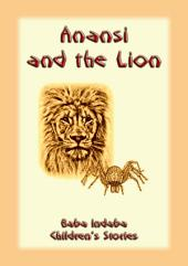 ANANSI AND THE LION - a West African Anansi story: Baba Indaba Children's Stories Issue 06