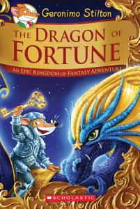 The Dragon of Fortune  Geronimo Stilton and the Kingdom of Fantasy  Special Edition  2  Book
