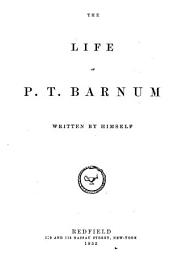 The Life of P.T. Barnum: Written by Himself