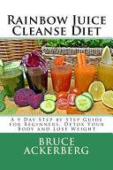 Rainbow Juice Cleanse Diet