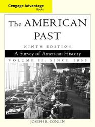 Cengage Advantage Books The American Past Volume Ii Since 1865 Book PDF
