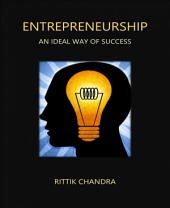 Entrepreneurship: An Ideal Way of Success