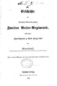 Geschichte des kgl  w  rttembergischen zweiten Reiter Regiments  ehemaligen J  ger Regiments zu Pferde Herzog Louis PDF