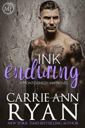 Ink Enduring: (A Contemporary Erotic Montgomery Ink Romance)