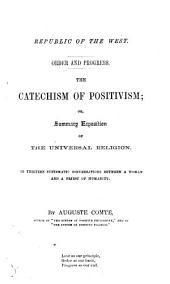 The Catechism of Positive Religion. Translated ... by Richard Congreve