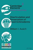 Disarticulation and Preservation of Fossil Echinoderms  Recognition of Ecological Time Information in the Echinoderm Fossil Record PDF