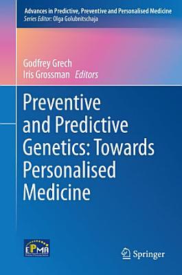 Preventive and Predictive Genetics: Towards Personalised Medicine