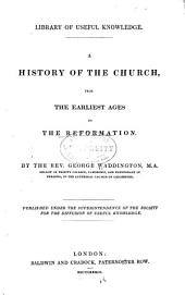 A History of the Church, from the Earliest Ages to the Reformation