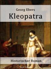 Kleopatra: Ein historischer Roman