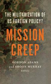 Mission Creep: The Militarization of US Foreign Policy?