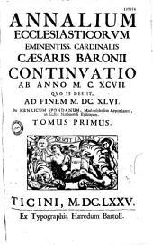 Annalium... Caes. Baronii Continuatio, ab anno 1197, ubi is desiit, ad finem 1646, per Henricum Spondanum... Cum Vita Henrici Spondani, auctore Petro Frizonio
