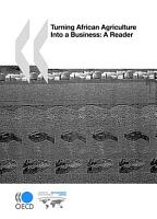 Turning African Agriculture into a Business A Reader PDF
