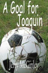 A Goal for Joaquin
