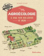 Agroécologie: Le guide pour bien débuter au jardin