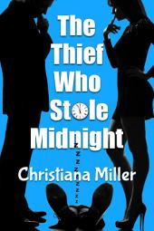 The Thief Who Stole Midnight: A New Year's Eve Romp